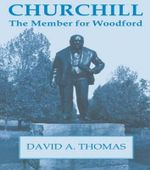 Churchill : The Member for Woodford - David A. Thomas