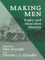 Making Men : Rugby and Masculine Identity