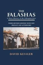 The Falashas : A Short History of the Jews of Ethiopia - David Kessler