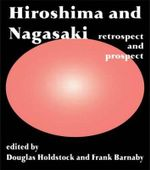 Hiroshima and Nagasaki : Retrospect and Prospect