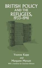 British Policy and the Refugees, 1933-41 : The Human Face of the Pacific Solution - Yvonne Kapp
