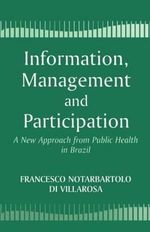 Information, Management and Participation : New Approach from Public Health in Brazil - Francesco Di Notarbartolo Villarosa