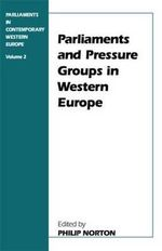 Parliaments in Contemporary Western Europe : Parliaments and Pressure Groups in Western Europe Volume 2