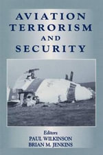 Aviation Terrorism and Security : Proceedings of the NATO Asi in Balatonfred, March ... - Paul Wilkinson