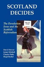 Scotland Decides : The Devolution Issue and the 1997 Referendum - David Denver