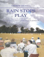 Rain Stopped Play : The Geography of Cricket - Andrew Hignell