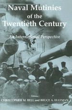 Naval Mutinies of the Twentieth Century : An International Perspective