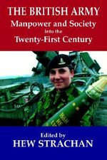 The British Army, Manpower and Society into the Twenty-first Century - Hew Strachan