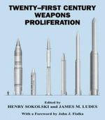 Twenty-First Century Weapons Proliferation : Are We Ready?