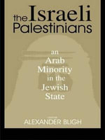 The Israeli Palestinians : An Arab Minority in the Jewish State - Alexander Bligh