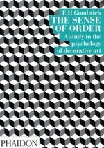 The Sense of Order : Study in the Psychology of Decorative Art - Leonie Gombrich