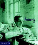 The Potter's Art : History of British Ceramics - Garth Clark
