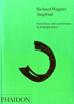 Richard Wagner; Siegfried : Translation and Commentary - Dr. Rudolph Sabor