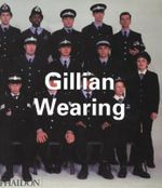 Gillian Wearing : the most comprehensive book on the British artist's    frank, affecting work - Michael Apted