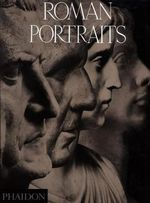 Roman Portraits : A Very Short Introduction - Ludwig Goldscheider