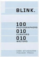 Blink : 100 Photographers, 10 Curators, 10 Writers - Fritz Gierstberg