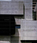 New Museums : A Survey of Contemporary Museum Design by Prominent Architects - Raul A Barreneche