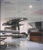 New Retail : The world's most innovative retail architecture and design - Raul A. Barreneche