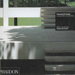 Farnsworth House : Ludwig Mies Van Der Rohe - Peter Cook