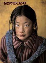 Looking East : Portraits Steve McCurry - Steve McCurry