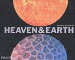 Heaven & Earth: Unseen by the Naked Eye :  Unseen by the Naked Eye - David Malin