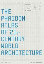 The Phaidon Atlas of 21st Century World Architecture  - Mary Guyatt