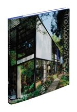 The Modernist House  - Phaidon Press Ltd