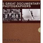 Five Great Documentary Photographers : Eugene, Lewis Hine, Dorothea Lange, Eugene Richards, Ed Van Der Elsken - Gerry Badger