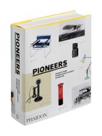 Pioneers: Products from Phaidon Design Classics Volume 1 :  Products from Phaidon Design Classics Volume 1 - Phaidon Editors