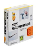 New Technologies: Products from Phaidon Design Classics Volume 3 :  Products from Phaidon Design Classics Volume 3 - Phaidon Editors