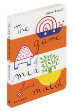 The Game of Mix and Match - Herve Tullet