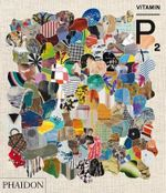 Vitamin P2 : New Perspectives in Painting - Phaidon Editors