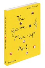 The Game of Mix-up Art - Herve Tullet