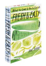 Fresh & Easy : What to Cook & How to Cook It - Jane Hornby