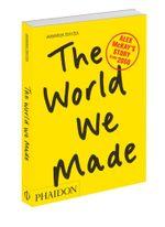 The World We Made : Alex McKay's Story from 2050 - Jonathon Porritt