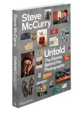Steve McCurry Untold : The Stories Behind the Photographs - Steve McCurry