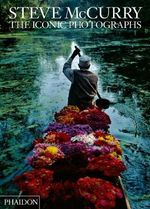 Steve McCurry : the Iconic Photographs - Steve McCurry
