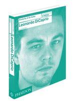 Leonardo DiCaprio : Anatomy of an Actor - Florence Colombani