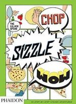 Chop, Sizzle, Wow : The Silver Spoon Comic Cookbook - Adriano Rampazzo