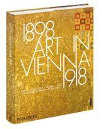 Art in Vienna 1898-1918 : Klimt, Kokoschka, Schiele and Their Contemporaries - Peter Vergo
