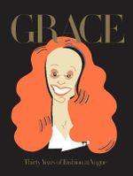 Grace : Thirty Years of Fashion at Vogue - Grace Coddington