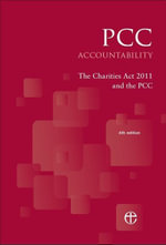 Pcc Accountability : The Charities ACT 2011 and the Pcc 4th Edition - Church Of England