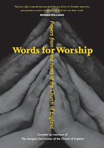 Words for Worship : Prayers from the Heart of the Church of England - The Liturgical Commission of the Church of England
