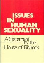 Issues in Human Sexuality : A Statement by the House of Bishops - Church of England House of Bishops