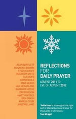 Reflections for Daily Prayer : Advent 2011to Christ the King 2012 - Steven Croft