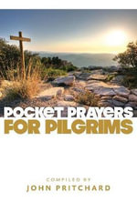 Pocket Prayers for Pilgrims - John Pritchard