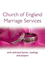 Church of England Marriage Services : with selected hymns, readings and prayers - Peter Moger
