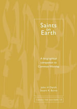Common Worship : Saints on Earth: A Biographical Companion to Common Worship - John H. Darch