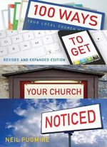 100 Ways to Get Your Church Noticed - Neil Pugmire