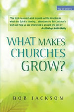 What is Making Churches Grow? : Vision and Practice in Effective Mission - Bob Jackson